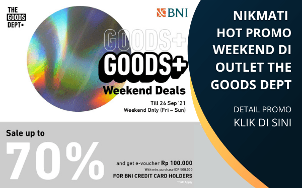 Goods+ Weekend Deals - Nikmati Promo Weekend di Outlet The Goods Dept